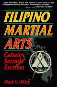 Filipino Martial Arts: Cabales Serrada Escrima