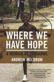 Where We Have Hope: A Memoir of Zimbabwe