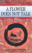 A Flower Does Not Talk: Zen Essays