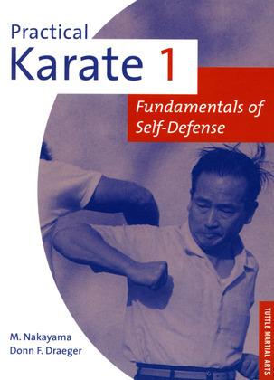Practical Karate volume 1: Fundamentals of Self-Defense