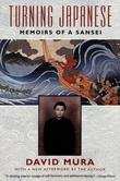 Turning Japanese: Memoirs of a Sansei