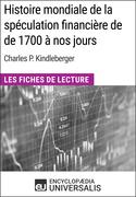 Histoire mondiale de la spéculation financière de de 1700 à nos jours de Charles P. Kindleberger