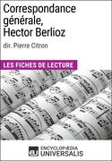 Correspondance générale d'Hector Berlioz (dir. Pierre Citron)