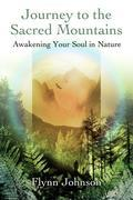 Journey to the Sacred Mountains: Awakening Your Soul in Nature