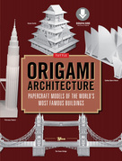 Origami Architecture: Papercraft Models of the World's Most Famous Buildings [Downloadable Material Included]]