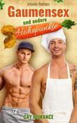 Gaumensex und andere Höhepunkte (Gay Romance)