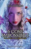6 cose impossibili