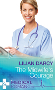 The Midwife's Courage (Mills & Boon Medical) (Glenfallon, Book 1)