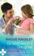 Dr Mathieson's Daughter (Mills & Boon Medical) (Emergency Doctors, Book 2)