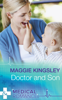 Doctor And Son (Mills & Boon Medical) (The Baby Doctors, Book 1)