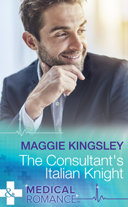 The Consultant's Italian Knight (Mills & Boon Medical)