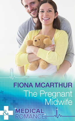 The Pregnant Midwife (Mills & Boon Medical) (Marriage and Maternity, Book 3)