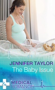 The Baby Issue (Mills & Boon Medical)