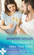 The Midwife's New Year Wish (Mills & Boon Medical) (Dalverston Hospital, Book 6)
