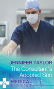 The Consultant's Adopted Son (Mills & Boon Medical) (Bachelor Dads, Book 4)