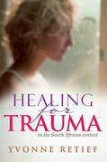 Healing for Trauma: In the South Afircan Context