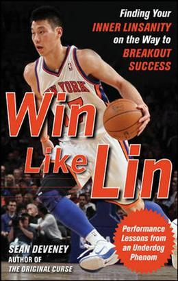 Win Like Lin: Finding Your Inner Linsanity on the Way to Breakout Success