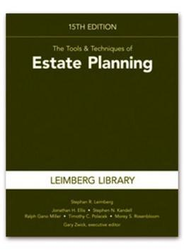 Tools & Techniques of Estate Planning, 15th edition