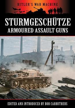 Sturmgeschütze - Amoured Assault Guns