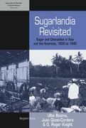 Sugarlandia Revisited: Sugar and Colonialism in Asia and the Americas, 1800-1940