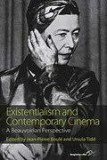 Existentialism and Contemporary Cinema: A Beauvoirian Perspective