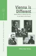 Vienna Is Different: Jewish Writers in Austria from the Fin-de-Siècle to the Present