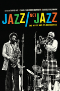 Jazz/Not Jazz: The Music and Its Boundaries