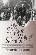 The Scripture Way of Salvation: The Heart of Wesley's Theology