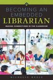 Becoming an Embedded Librarian: Making Connections in the Classroom