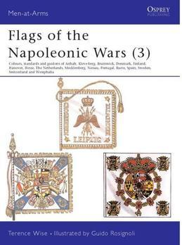 Flags of the Napoleonic Wars (3): Colours, Standards and Guidons of Anhalt, Kleve-Berg, Brunswick, Denmark, Finland, Hanover, Hesse, The Netherlands,