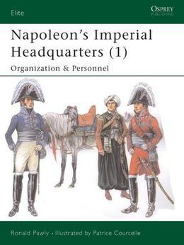 Napoleon#s Imperial Headquarters (1): Organization and Personnel