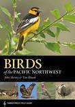 Birds of the Pacific Northwest: Timber Press Field Guide