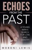 Echoes from the Past: A Young Man's Search for Love and Identity