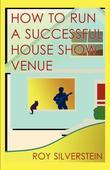 How to Run a Successful House Show Venue