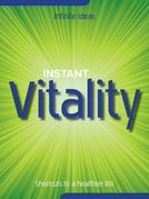Instant Vitality: Shortcuts to a Healthier Life