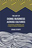 The Art of Doing Business Across Cultures: 10 Countries, 50 Mistakes, and 5 Steps to Cultural Competence