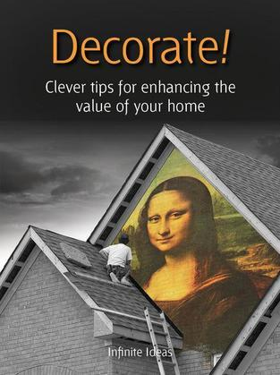 Decorate!: Clever tips for enhancing the value of your home