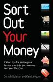 Sort out your money: the only personal finance book you need to read to get you through the recession