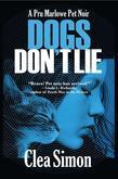 Dogs Don't Lie: A Pru Marlowe Pet Noir