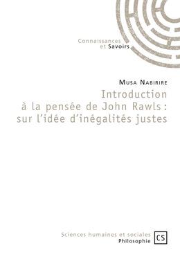 Introduction à la pensée de John Rawls : sur l'idée d'inégalités justes