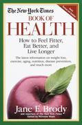 The New York Times Book of Health: How to Feel Fitter, Eat Better, and Live Longer