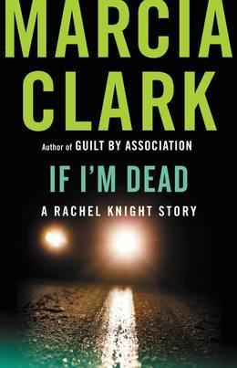 If I'm Dead: A Rachel Knight Story
