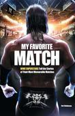My Favorite Match: WWE Superstars Tell the Stories of Their Most Memorable Matches