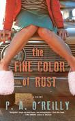 The Fine Color of Rust: A Novel