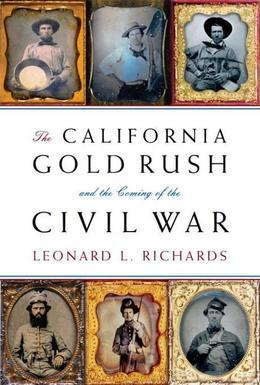 The California Gold Rush and the Coming of the Civil War