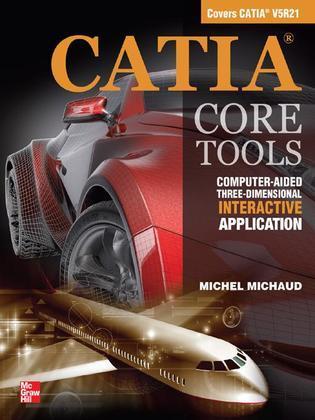 CATIA Core Tools: Computer Aided Three-Dimensional Interactive Application