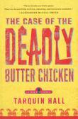 The Case of the Deadly Butter Chicken: A Vish Puri Mystery
