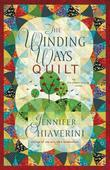 The Winding Ways Quilt: An Elm Creek Quilts Novel