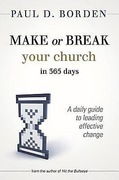 Make or Break Your Church in 365 Days: A Daily Guide to Leading Effective Change