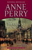 Treason at Lisson Grove: A Charlotte and Thomas Pitt Novel